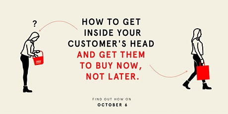 How to get inside your customer's head and get them to buy now! tickets