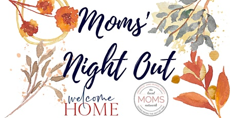 Moms' Night Out with Welcome Home Markets & Annapolis Moms Network tickets