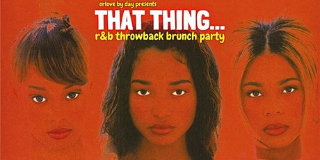 That Thing: An R&B Throwback Brunch Party Vol. 2 tickets