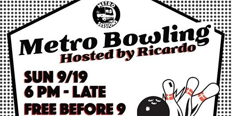 Metro Sessions Presents Metro Bowling!  Live DJs All Nite Long! tickets