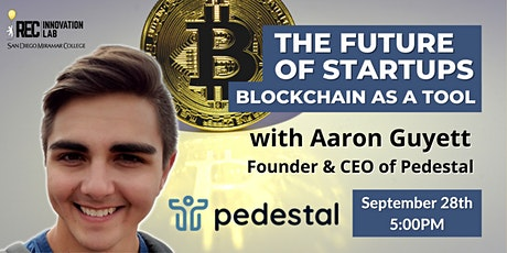 The Future of Startups: Blockchain as a Tool with Aaron Guyett of Pedestal tickets