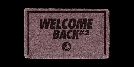 Welcome Back - Part 2 / Das große SchlachtHof Re-Opening Tickets