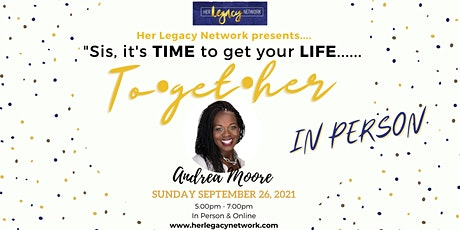 """HLN presents """"Sis, it's Time to get your life """"TO.GET.HER"""" -In Person tickets"""