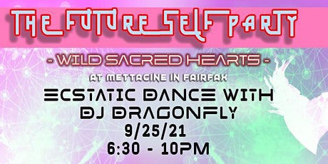 FUTURE SELF PARTY with DJ  DRAGONFLY: WILD SACRED HEARTS tickets