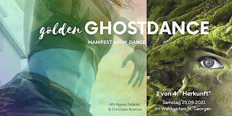 """Golden Ghostdance - Manifest Abund_Dance - 1 von 4: """"Herkunft"""" Tickets"""
