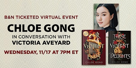 B&N Virtually Presents: Chloe Gong discusses OUR VIOLENT ENDS! tickets