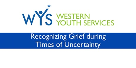 WYS  - Recognizing Grief  in Times of Uncertainty tickets