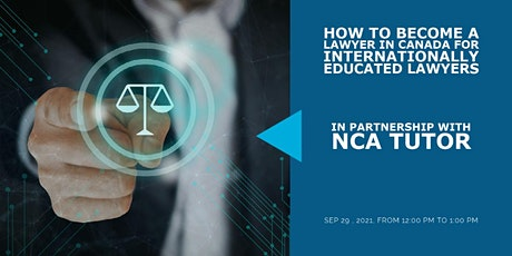 How to Become a Lawyer in Canada  for Internationally Educated Lawyers tickets
