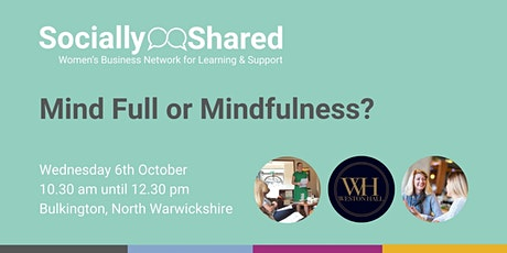 Socially Shared - Mind Full or Mindfulness? tickets