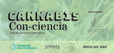 Ciclo formativo Cannabis Con-Ciencia (10€ - 15€) entradas