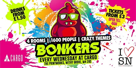 Bonkers every Wednesday at Cargo // Drinks from £1.50 // 1600+ Students // tickets