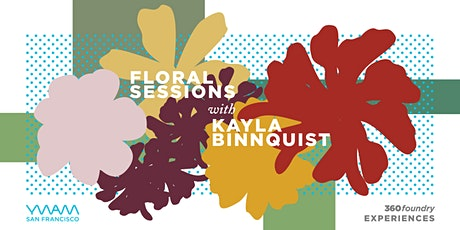 Floral Experience with Kayla Binnquist tickets