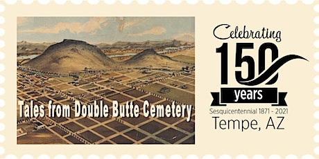 Tempe 150: Tales from Double Butte Cemetery tickets