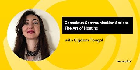 Conscious communication series: The Art Of Hosting w/ Çiğdem Tongal tickets