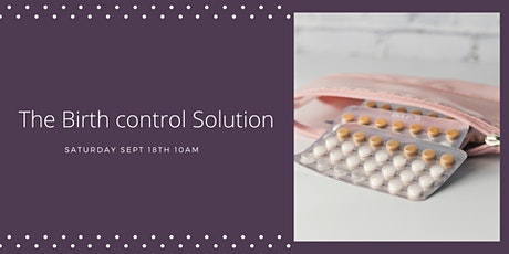 The Birth Control Solution tickets