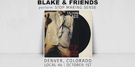 Blake & Friends perform Talking Heads; Stop Making Sense tickets