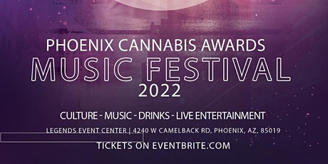 Phoenix Cannabis Awards Music Festival MAY 20, 2022 (ALL ACCESS PHOENIX) tickets