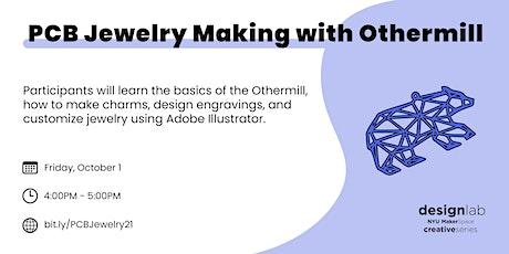 PCB Jewelry Making w/ Othermill tickets