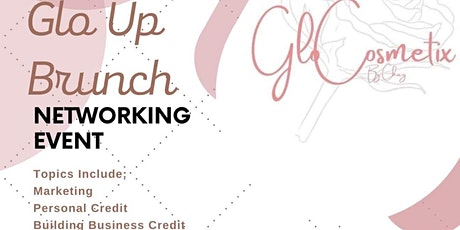 The Glo Up Business Brunch/Networking Event tickets