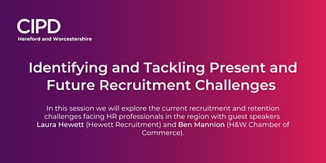 Identifying and Tackling Present and Future Recruitment Challenges tickets