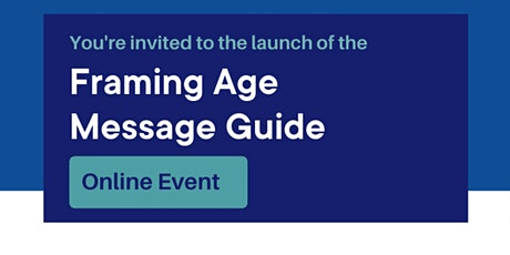 Launch of the Framing Age Message Guide tickets