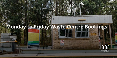 Waste Centre - Weekday - Maitland Resident Bookings tickets