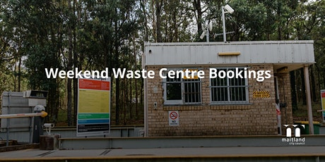 Waste Centre - Weekend - Maitland Resident Bookings tickets