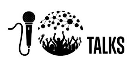 TENtalks •10 Speakers • 10 Minute Talks tickets