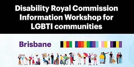 Brisbane LGBTIQ+ Disability Royal Commission Information Workshop tickets