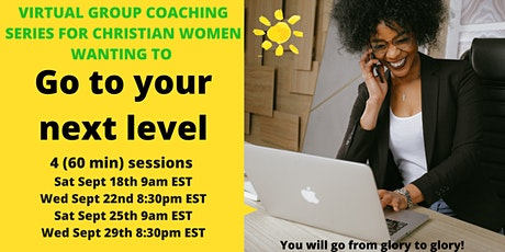 Go to Your next Level- Virtual Group coaching program (Sept 2021) tickets