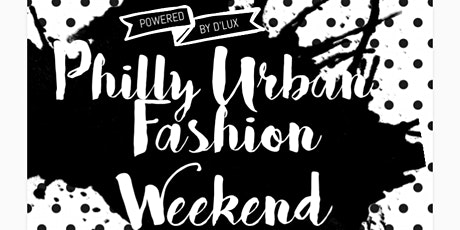 Philly Urban Fashion Weekend 2021: BLACK CIRCUS tickets
