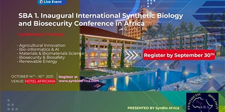 SBA. 1 Inaugural Int'l synthetic biology & biosecurity conference in Africa tickets