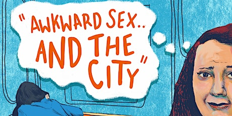 Awkward Sex...and the City tickets