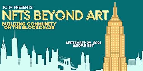 JCTM Presents: NFTs Beyond Art - Building Community on the Blockchain tickets