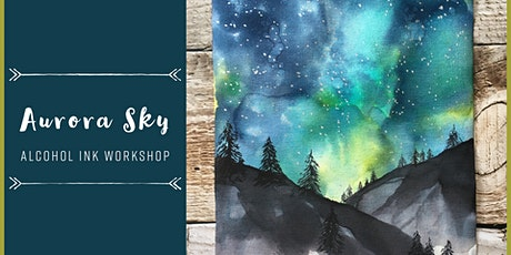 Aurora Sky Alcohol Ink Painting Workshop tickets