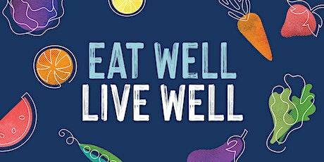Eat Well, Live Well – Nutrition Habit Change Webinar tickets