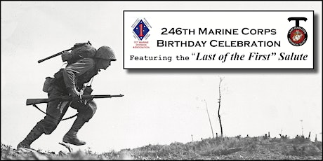 """246th U.S. Marine Corps Birthday Celebration and """"Last of the First"""" Salute tickets"""