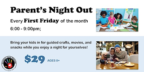 Parent's Night Out - First Fridays tickets