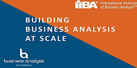 Building Business Analysis at Scale - IIBA Panel Discussion tickets