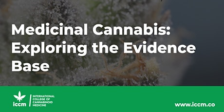 Medicinal Cannabis: Exploring the Evidence Base | ICCM Launch tickets