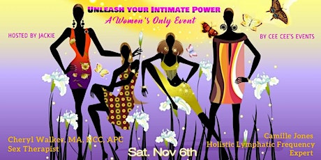 UNLEASH YOUR INTIMATE POWER ...A Women's Only Event tickets