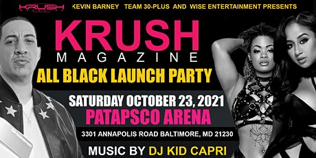 KRUSH MAGAZINE ALL BLACK LAUNCH PARTY tickets
