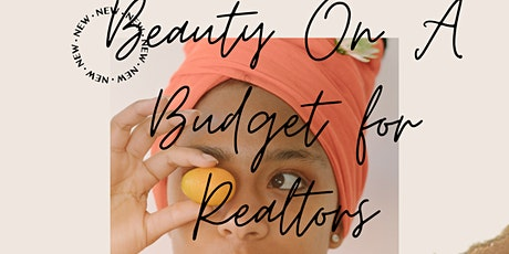 Beauty On A Budget For Realtors tickets