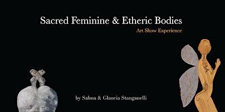 Sacred Feminine & Etheric Bodies  ART SHOW EXPERIENCE tickets