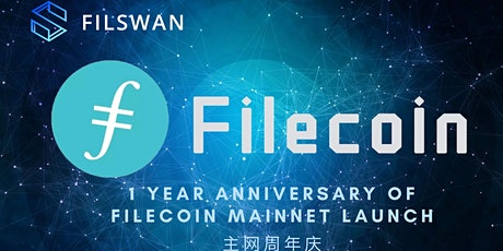 Anniversary of Filecoin Mainnet Launch Open Workshop and MeetUp tickets