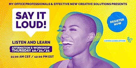Say It Loud! Affirmation Workshop tickets