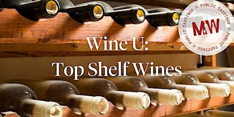 Wine U: Top Shelf Wines tickets