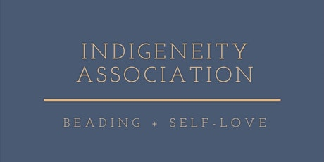 Beading and Self-Love from an Indigenous Perspective tickets