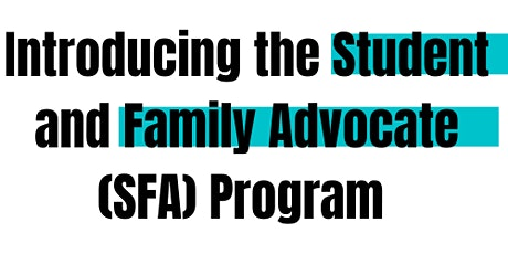 Student and Family Advocate Program-  Information Session tickets