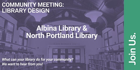 Multnomah County Library - Community meeting N Portland + Albina branches tickets